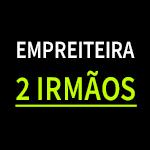 EMPREITEIRA 2 IRMAOS